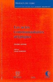 Trvaux du ceric t.10 ; les actes communautaires atypiques - Intérieur - Format classique