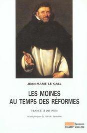 Les moines au temps des réformes ; France, 1480-1560 - Intérieur - Format classique