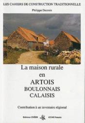 La maison rurale en Artois, Boulonnais et Calaisis ; contribution à un inventaire régional - Couverture - Format classique