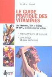 Le guide pratique des vitamines ; les vitamines, tout le monde en parle, sachez enfin les utiliser - Intérieur - Format classique