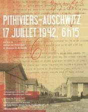 Pithiviers-Auschwitz, 17 juillet 1942, 6h15 - Couverture - Format classique