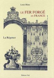 Le fer forgé en France t.2 ; la régence - Couverture - Format classique