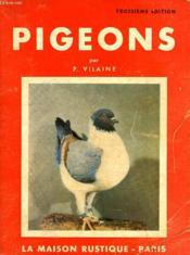 Pigeons De Rapport Et De Fantaisie, Elevage, Principales Races Et Leurs Standards - Couverture - Format classique