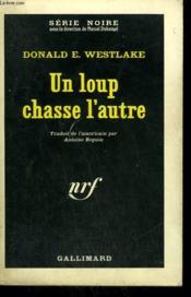 Un Loup Chasse L'Autre. Collection : Serie Noire N° 838 - Couverture - Format classique