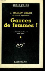 Garces De Femmes ! ( You Never Know With Women ). Collection : Serie Noire N° 31 - Couverture - Format classique