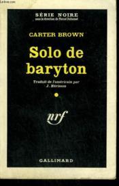 Solo De Baryton. ( Last Note For A Lovely ). Collection : Serie Noire N° 630 - Couverture - Format classique