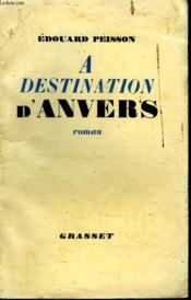 A Destination D Anvers. - Couverture - Format classique
