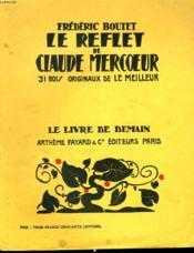 Le Reflet De Claude Mercoeur. 31 Bois Originaux De Le Meilleur. Le Livre De Demain N° 44. - Couverture - Format classique