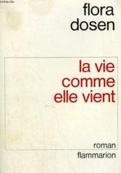 La Vie Comme Elle Vient. - Couverture - Format classique