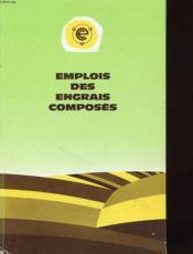 Emplois Des Engrais Composes - Giude Du Vulgariseur Agricole - Couverture - Format classique