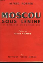 Moscou Sous Lenine. Les Origines Du Communsme. - Couverture - Format classique