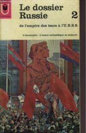 Le Dossier Russie - 2 -De L'Empire Des Tsars A L'U.R.S.S. - L'Economie, L'Essor Scientifique Et Culturel - Couverture - Format classique