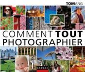 Comment tout photographier - Couverture - Format classique