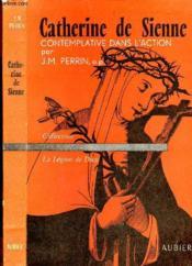 Catherine De Sienne : Contemplative Dans L'Action - Couverture - Format classique