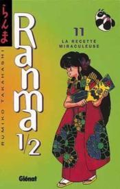Ranma 1/2 t.11 ; la recette miraculeuse - Couverture - Format classique