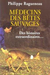 Medecins des betes sauvages ; des histoires extraordinaires... - Intérieur - Format classique