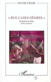 Rue Cases-Negres Du Roman Au Film (Etude Comparative) - Couverture - Format classique