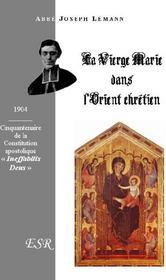 La Vierge Marie Dans L'Histoire De L'Orient Chretien - Couverture - Format classique