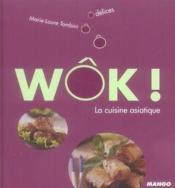 Wok ! la cuisine asiatique - Couverture - Format classique