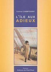 L'île aux adieux ; les trois derniers jours de l'empereur en France - Couverture - Format classique