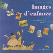 Images D'Enfance (Quatre Siecles D'Illustration Du Livre Pour E - Couverture - Format classique