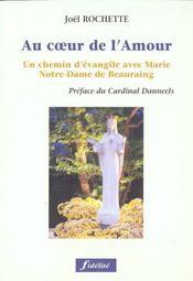 Au Coeur De L'Amour. Un Chemin D'Evangile Avecmarie, Notre-Dame De Beauraing - Intérieur - Format classique