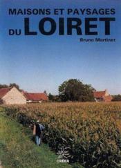 Maisons Et Paysages Du Loiret - Couverture - Format classique