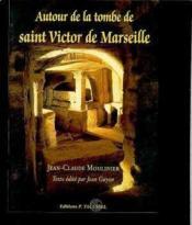 Autour De La Tombe De Saint-Victor De Marseille - Couverture - Format classique