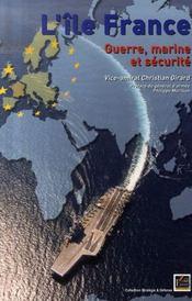 L'île France ; guerre, marine et sécurité - Intérieur - Format classique