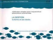 Methodes simples pour l'aquaculture pisciculture continentale la gestion la ferme et ses stocks col - Couverture - Format classique