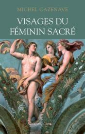 Visages du féminin sacré - Couverture - Format classique