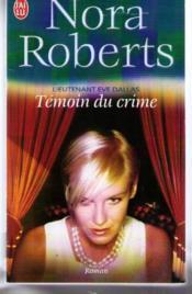 Lieutenant Eve Dallas T.10 ; témoin du crime - Couverture - Format classique