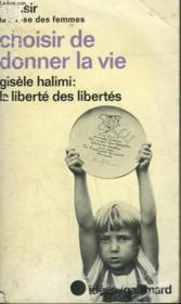 Choisir De Donner La Vie Precede De La Liberte Des Libertes. Collection : Idees N° 420 - Couverture - Format classique