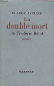 La Double Mort De Frederic Belot. - Couverture - Format classique