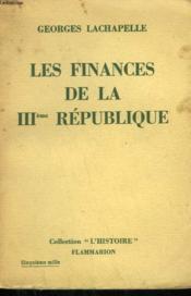LES FINANCES DE LA IIIeme REPUBLIQUE. - Couverture - Format classique