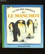 La Vie Des Animaux. Le Manchot. - Couverture - Format classique