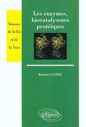 Les Enzymes Biocatalyseurs Proteiques - Intérieur - Format classique