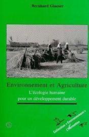 Environnement Et Agriculture. L'Ecologie Humaine Pour - Couverture - Format classique