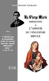 La Vierge Marie, Presentee A L'Amour Du Xxeme Siecle - Couverture - Format classique