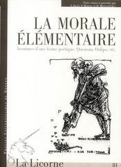 REVUE LA LICORNE N.81 ; la morale élémentaire ; aventure d'une forme poétique, Queneau, Oulipo etc... - Intérieur - Format classique