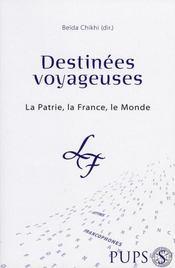Destinées voyageuses. la patrie, la france, le monde - Intérieur - Format classique