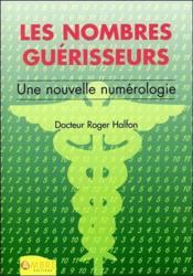 Les nombres guerisseurs - une nouvelle numerologie - Couverture - Format classique