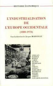 L'Industrialisation De L'Europe Occidentale. 1880-1970 - Intérieur - Format classique