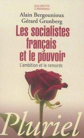 Les socialistes français et le pouvoir ; l'ambition et le remords - Intérieur - Format classique