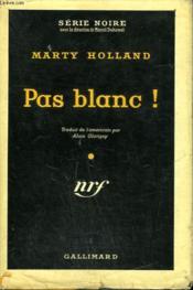 Pas Blanc ! ( Entangled ). Collection : Serie Noire Avec Jaquette N° 355 - Couverture - Format classique