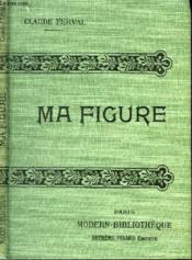Ma Figure. - Couverture - Format classique