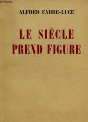 Le Siecle Prend Figure. - Couverture - Format classique