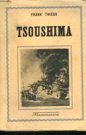 Tsoushima. Une Poignante Epopee De La Mer. - Couverture - Format classique