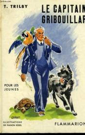 Le Capitaine Gribouillard. Collection : Pour Les Jeunes. - Couverture - Format classique