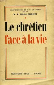 Le Chretien Face A La Vie - Couverture - Format classique